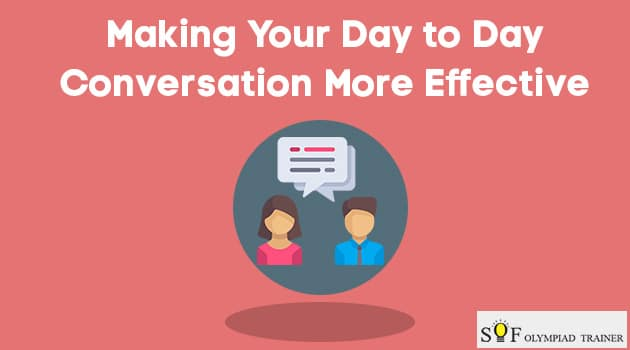 Making Your Day to Day Conversation More Effective