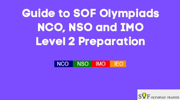 Guide to SOF Olympiads NCO, NSO and IMO Level -2 Preparation