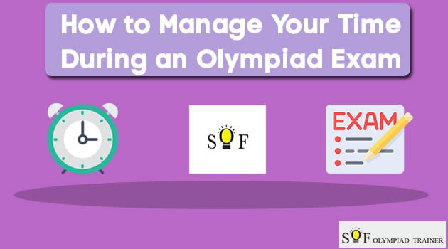 How to Manage Your Time During an Olympiad Exam