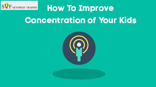 How To Improve Concentration of Your Kids