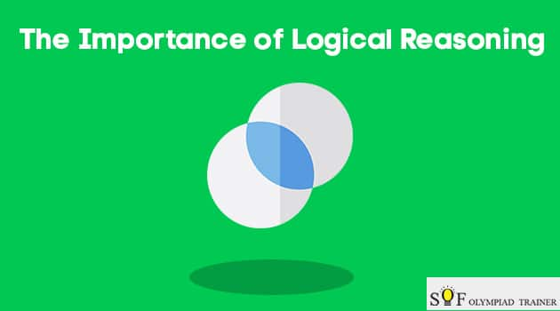 The Importance of Logical Reasoning